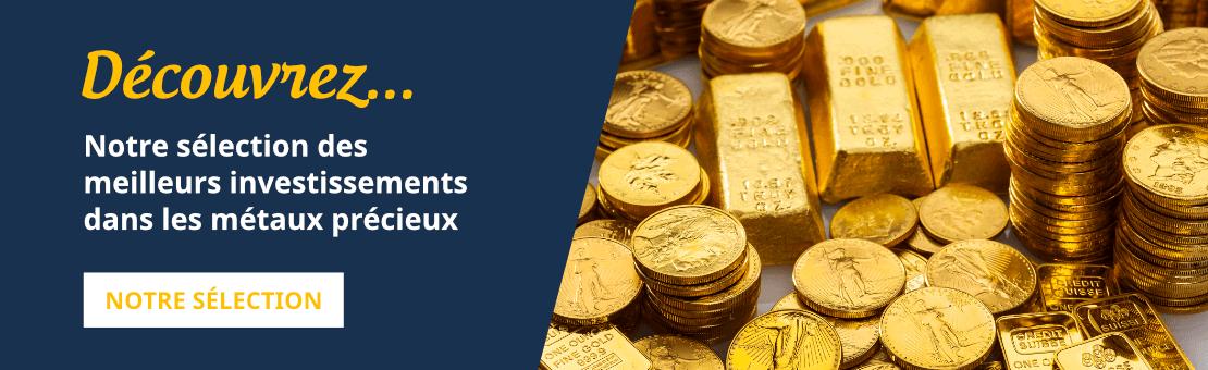 Notre sélection des meilleurs investissements dans les métaux précieux